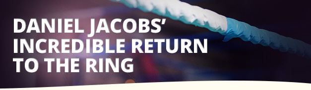 Daniel Jacobs' Return Banner