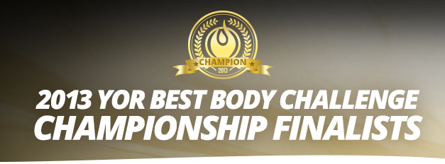 2013 YOR Best Body Challenge Finalists Banner
