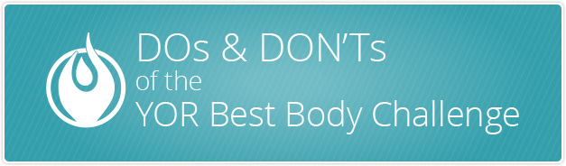 YOR Best Body Dos and Donts